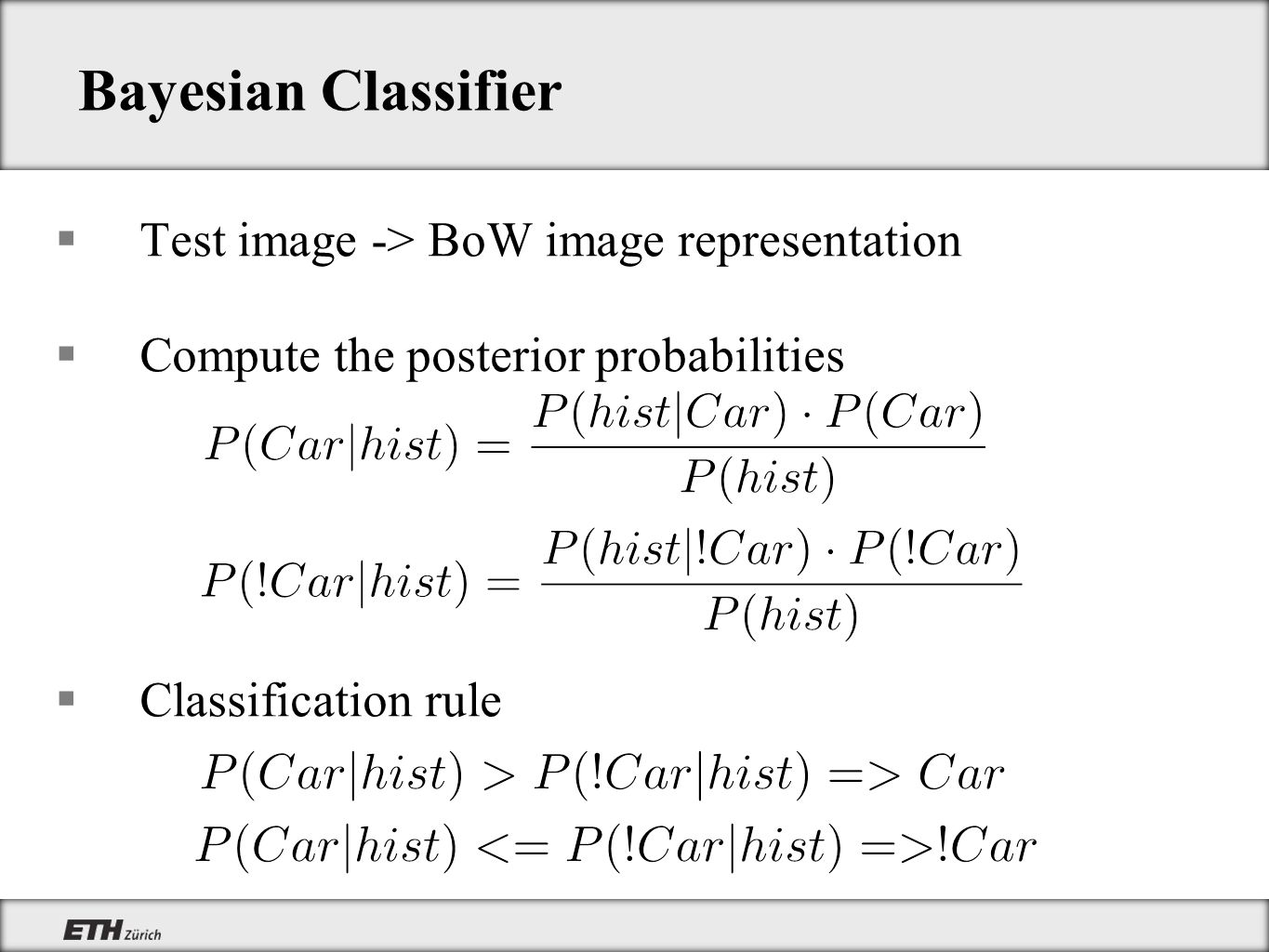 Bayesian Classifier Test image -> BoW image representation