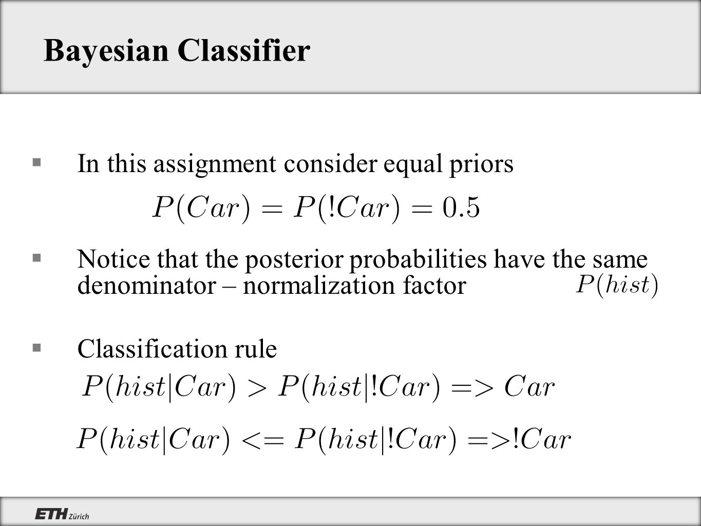 Bayesian Classifier In this assignment consider equal priors