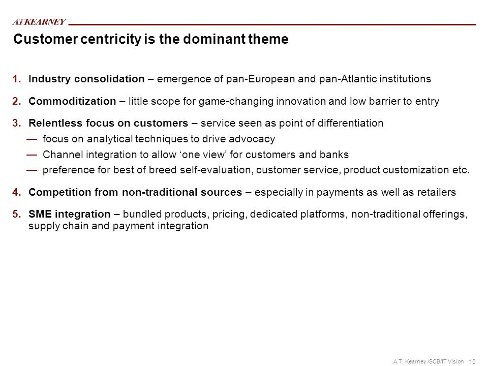 Customer centricity is the dominant theme