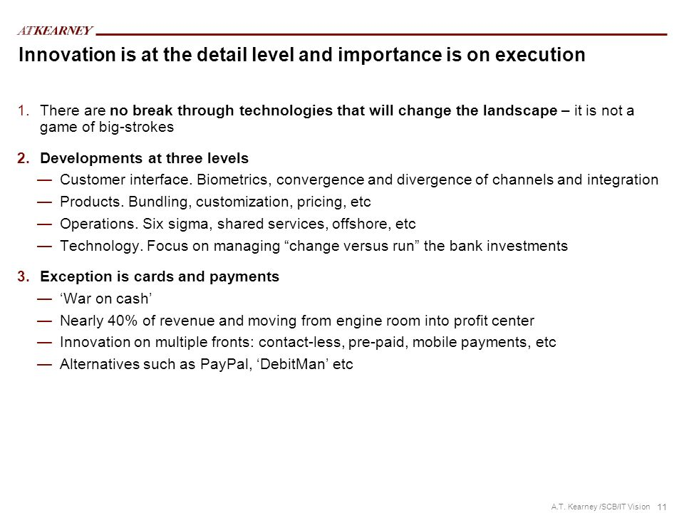 Innovation is at the detail level and importance is on execution