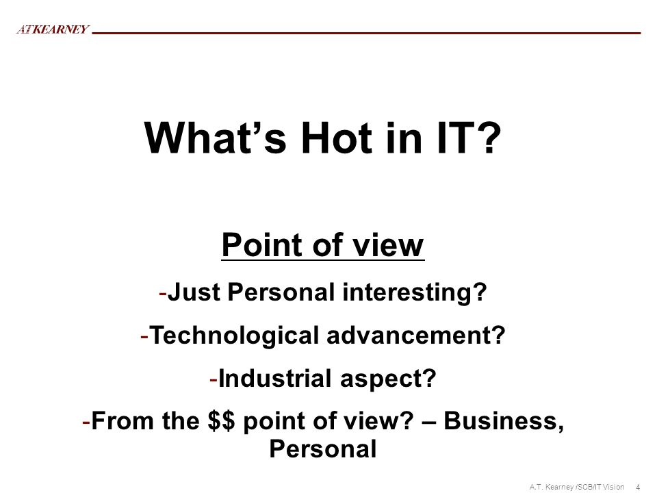 What's Hot in IT Point of view Just Personal interesting