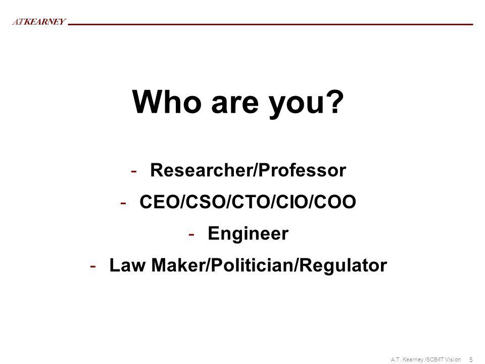 Researcher/Professor Law Maker/Politician/Regulator