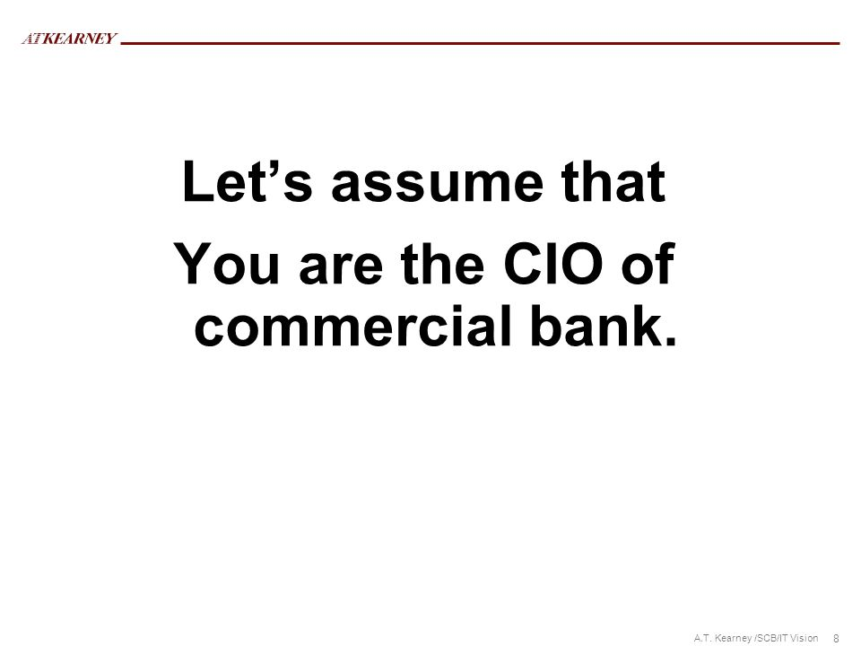 You are the CIO of commercial bank.
