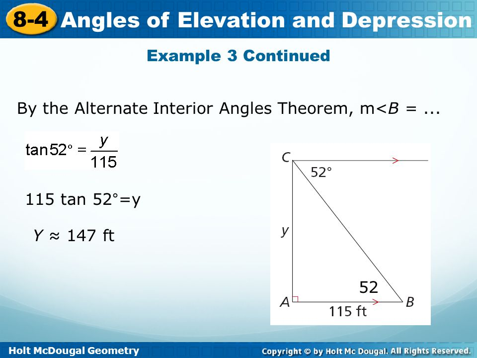 Example 3 Continued By the Alternate Interior Angles Theorem, m<B = tan 52°=y Y ≈ 147 ft 52