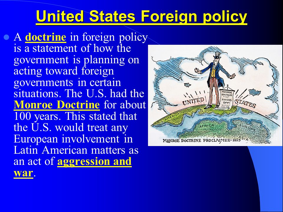 united states and u s foreign policy What's wrong with us foreign policy [that] we focus on states but need a strategy for people too anne-marie slaughter, president of the new america foundation [that] we have substituted comprehensive foreign policy with reactive.