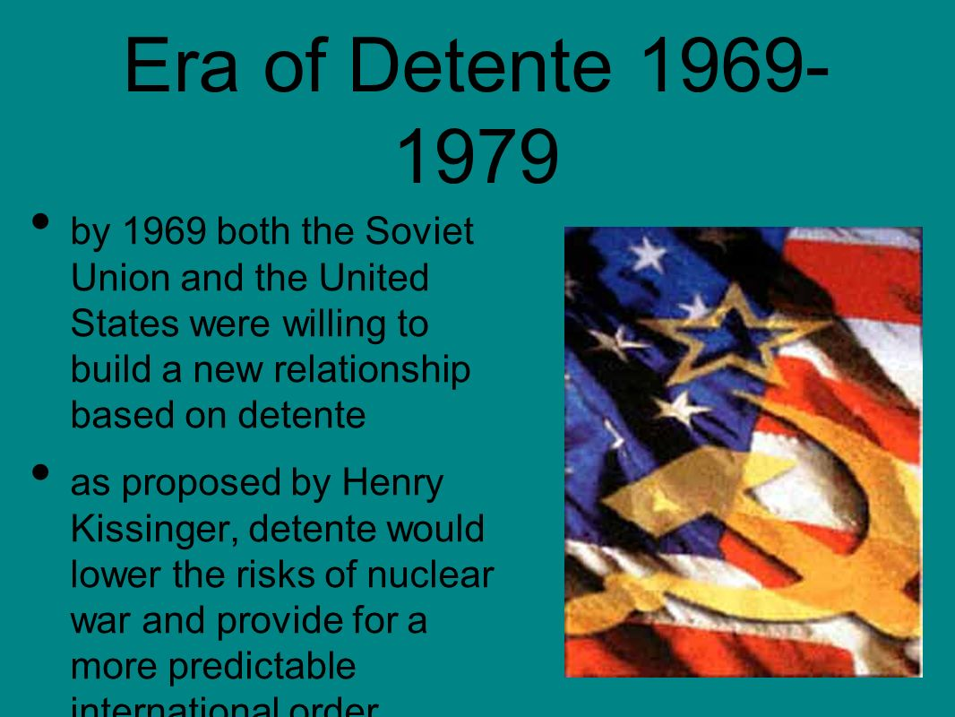 detente nixon At the same time, nixon and his national security advisor henry kissinger complemented their pursuit of détente by seeking out regional powers (iran,.