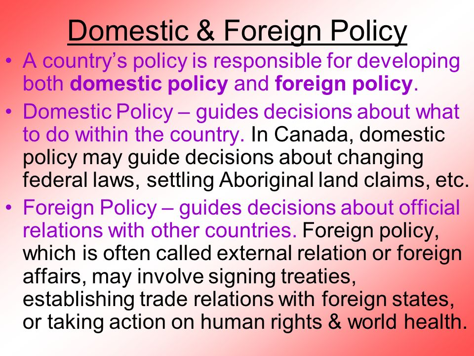 foreign policy begins where domestic policy ends Domestic policy are administrative decisions that are directly related to all issues and activity within a nation's borders it differs from foreign policy, .