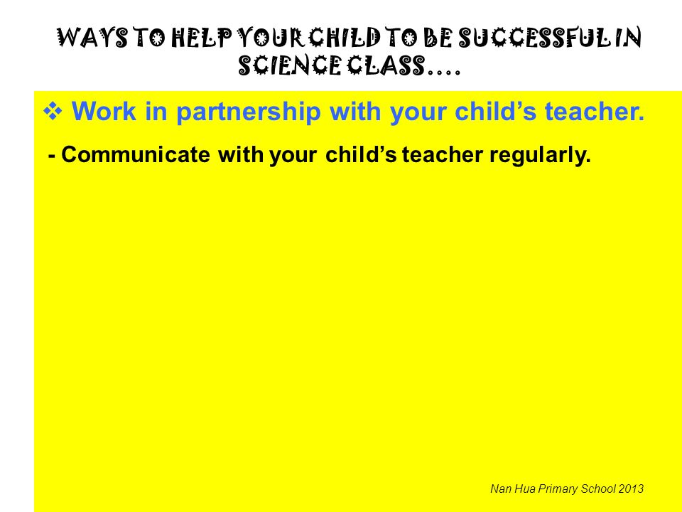 WAYS TO HELP YOUR CHILD TO BE SUCCESSFUL IN SCIENCE CLASS….