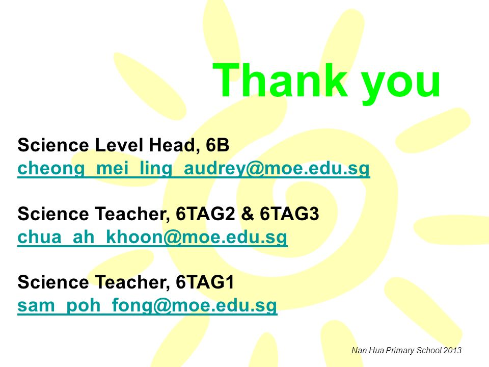 Science Teacher, 6TAG2 & 6TAG3 chua_ah_khoon@moe.edu.sg