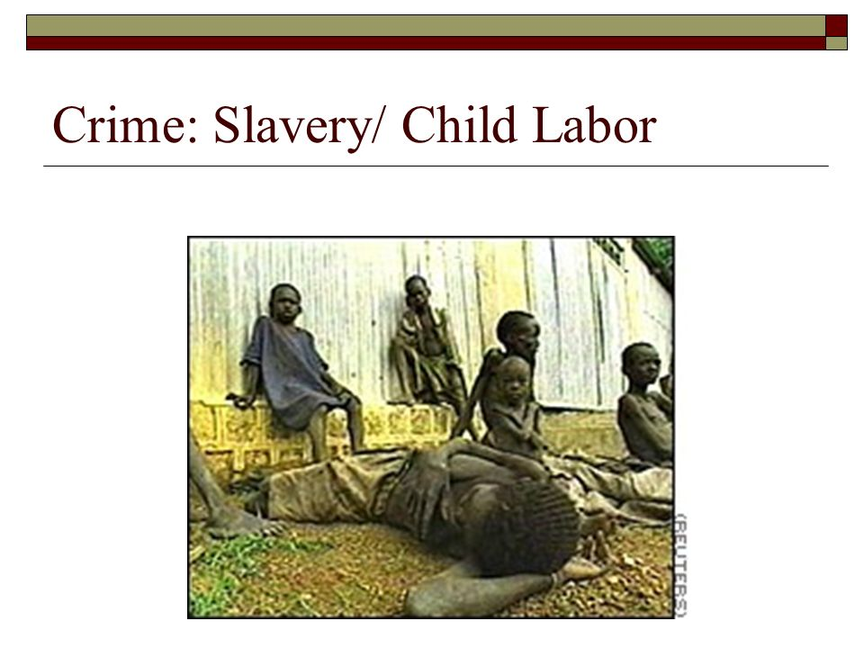 Crime: Slavery/ Child Labor