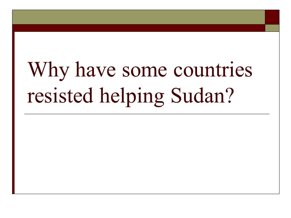Why have some countries resisted helping Sudan