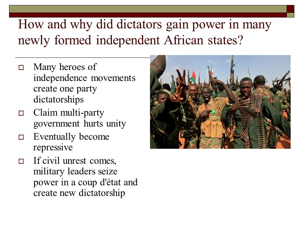 How and why did dictators gain power in many newly formed independent African states