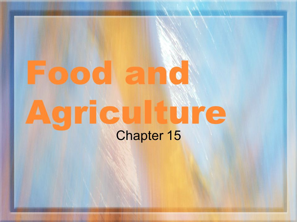 Food and Agriculture Chapter 15