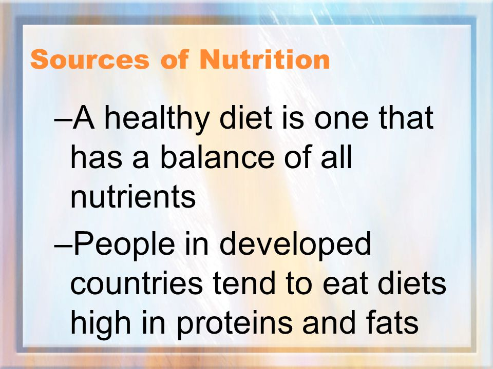A healthy diet is one that has a balance of all nutrients