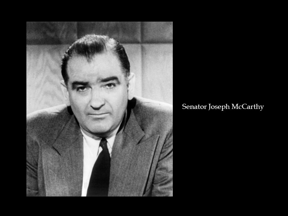 the actions of senator joseph mc carthy during the cold war with the soviet union It was near the beginning of the cold war: the soviet union had surged  joseph mccarthy – a brief biography  he had lied about his role during the war,.