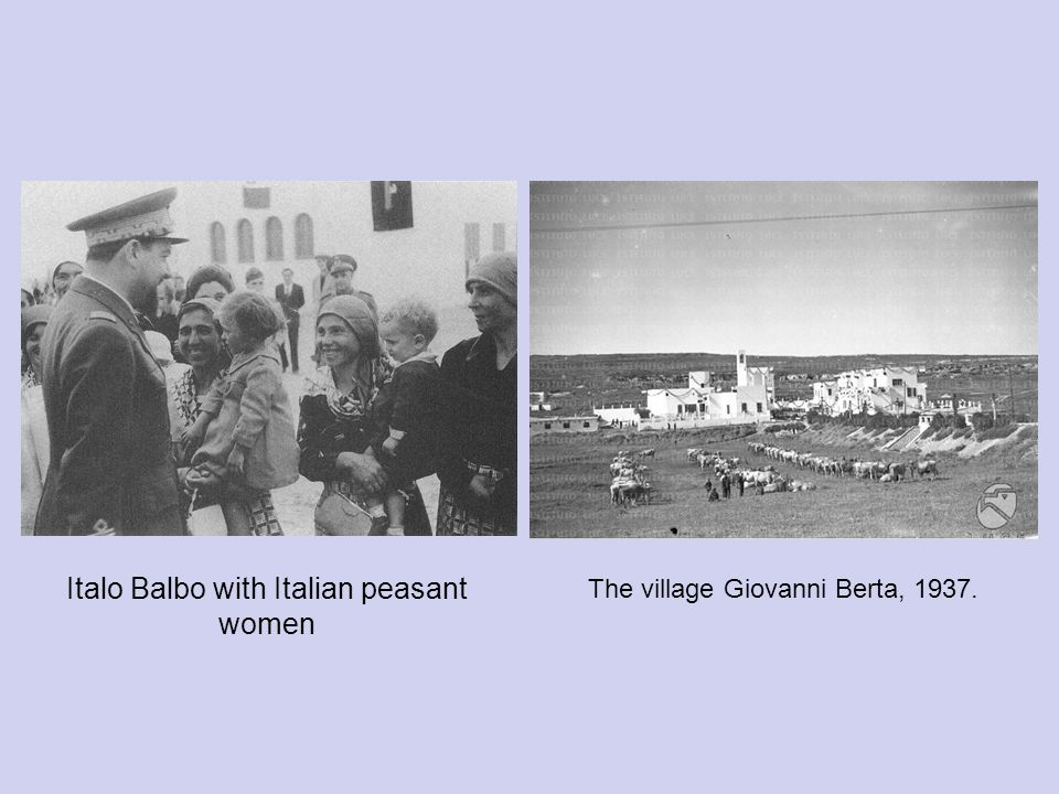 Italo Balbo with Italian peasant women