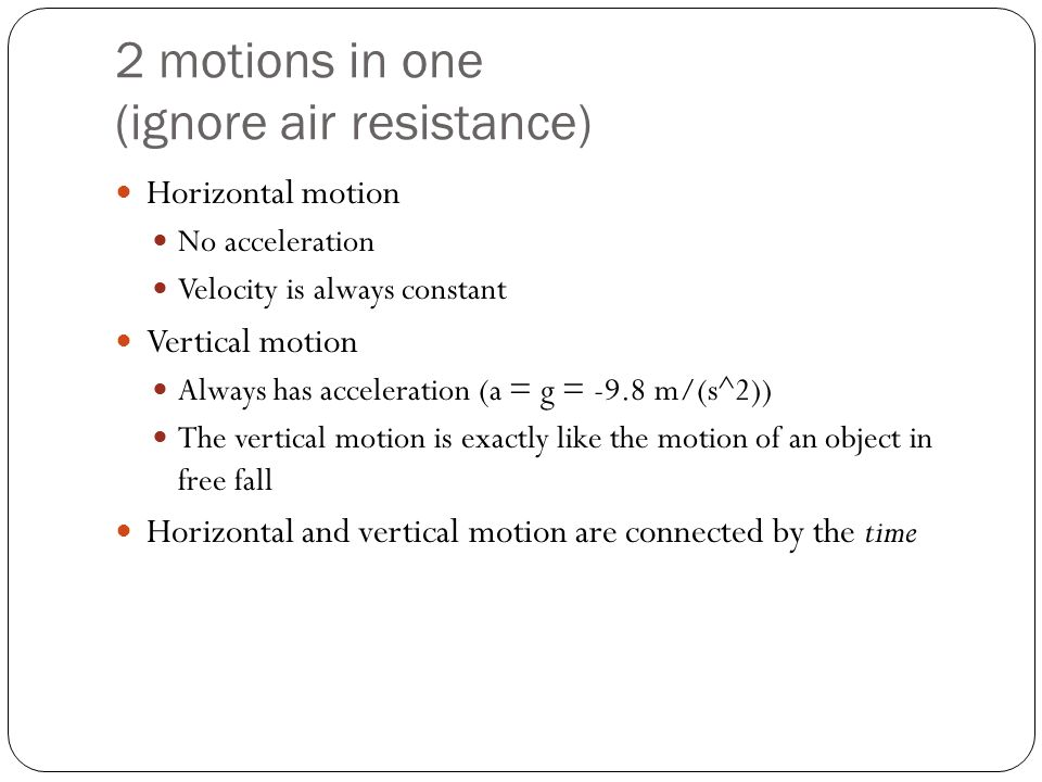 2 motions in one (ignore air resistance)