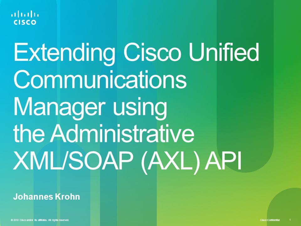 Extending Cisco Unified Communications Manager using the Administrative  XML/SOAP (AXL) API Johannes Krohn