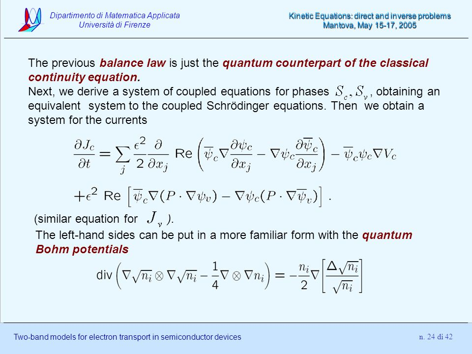The previous balance law is just the quantum counterpart of the classical continuity equation.