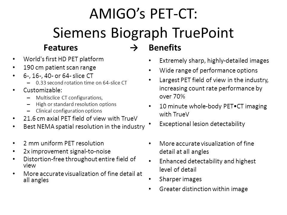 AMIGO's PET-CT: Siemens Biograph TruePoint