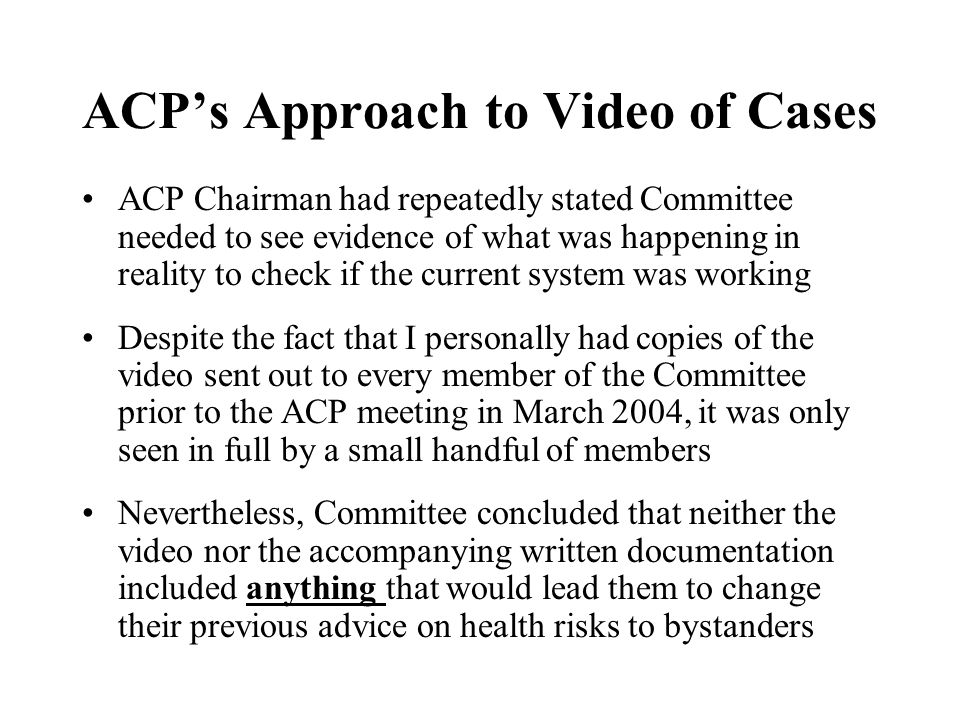 ACP's Approach to Video of Cases