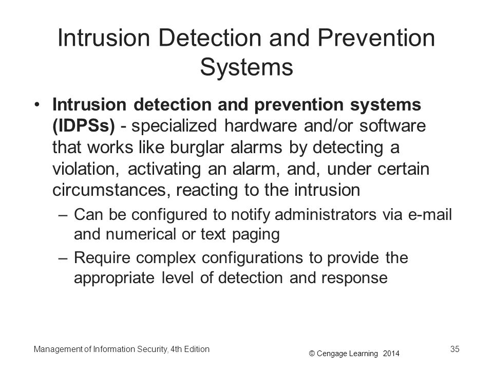 intrusion detection and prevention systems A system that terminates connections is called an intrusion prevention system, and is another form of an application layer firewall [ citation needed ] intrusion detection [ edit ].