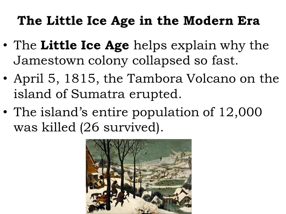 The Little Ice Age in the Modern Era