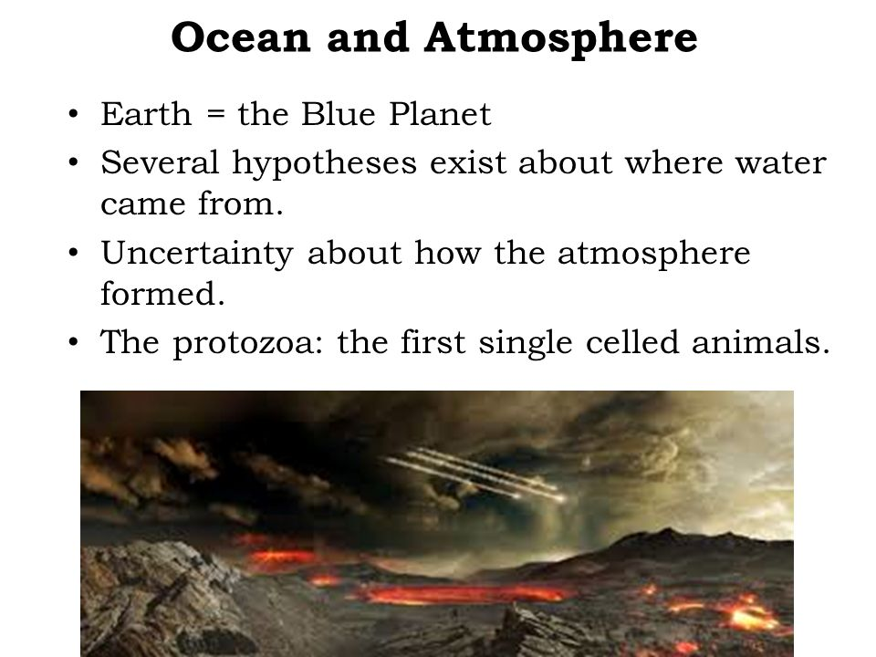 Ocean and Atmosphere Earth = the Blue Planet