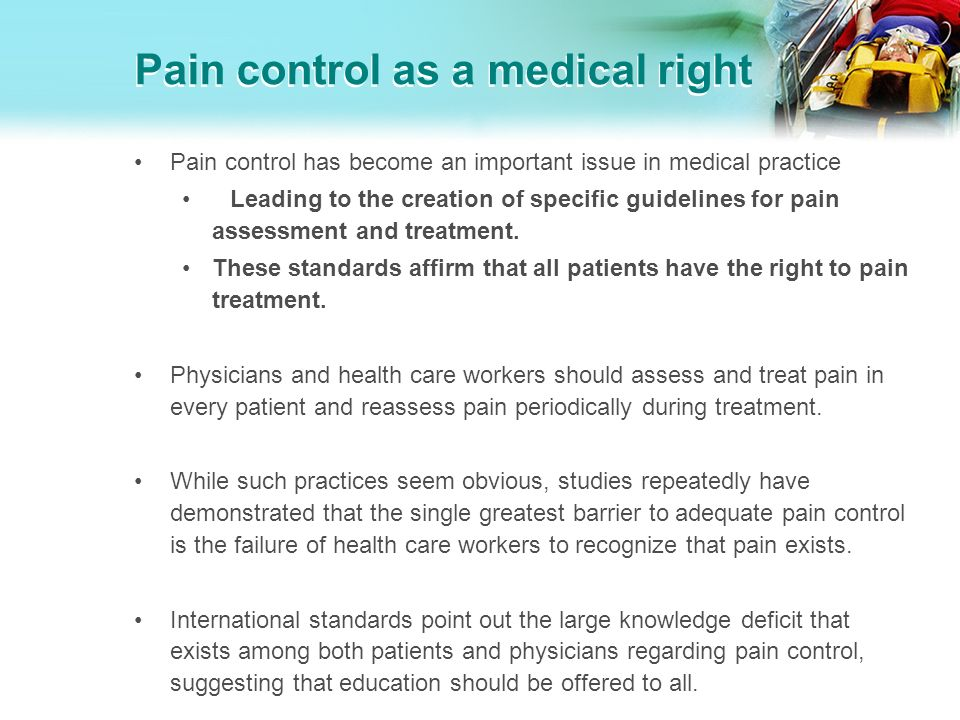 Proper assessment and intervention for patients experiencing pain