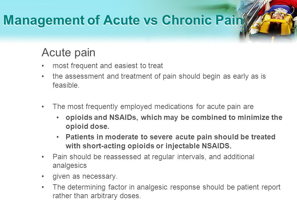 chronic pain vs acute pain Instruction listed in the table below are some conditions decide if each condition is an example of acute or chronic pain, and tick the word 'acute' or ' chronic.