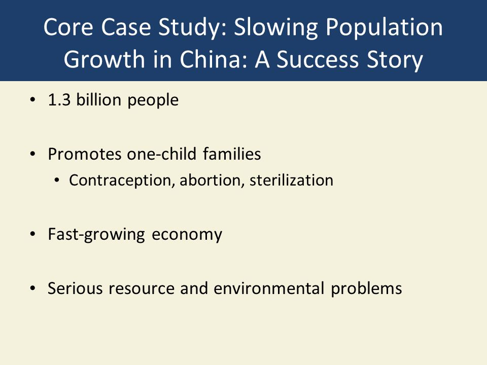 Core Case Study: Slowing Population Growth in China: A Success Story
