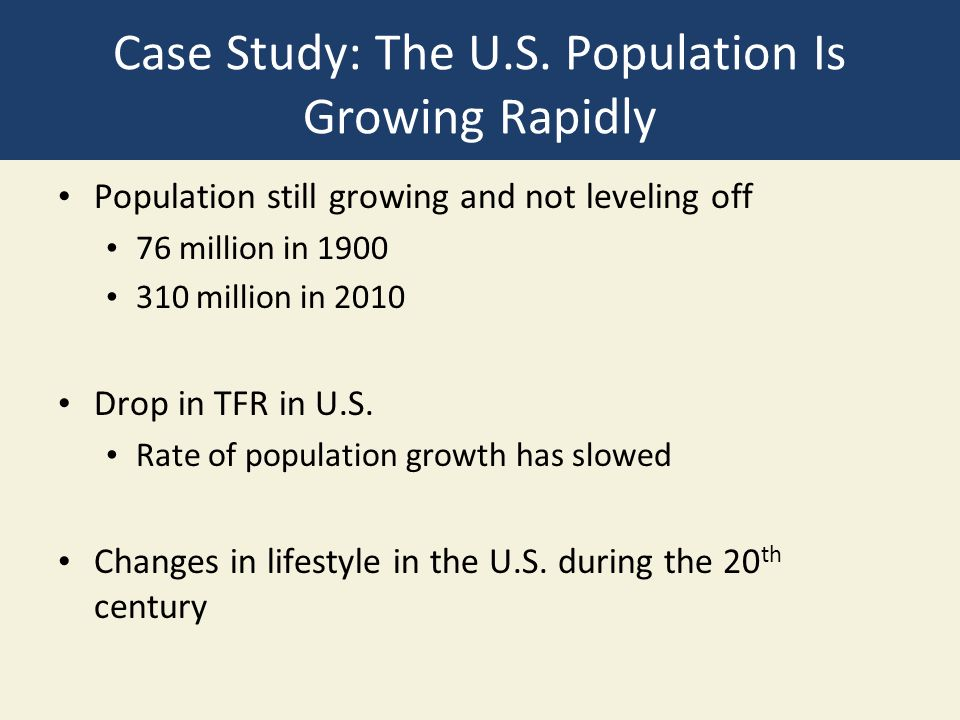 Case Study: The U.S. Population Is Growing Rapidly