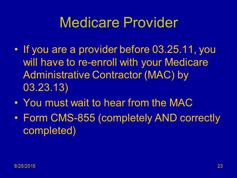 Medicare Provider If You Are A Provider Before C You Will Have To Re Enroll With Your Medicare Administrative Contractor Mac By