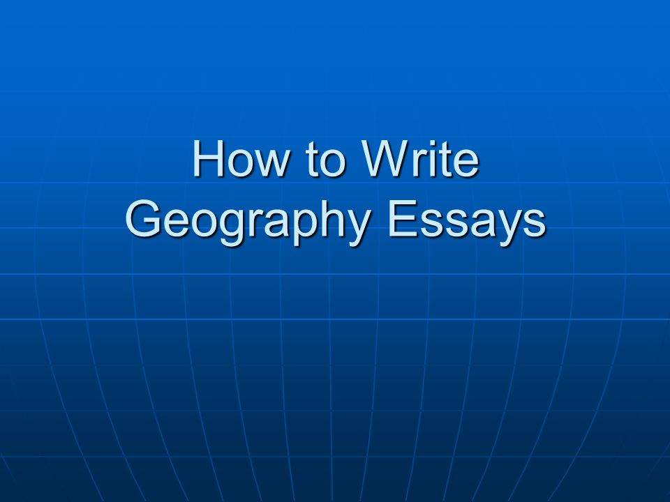 how to write geography essays ppt video online how to write geography essays