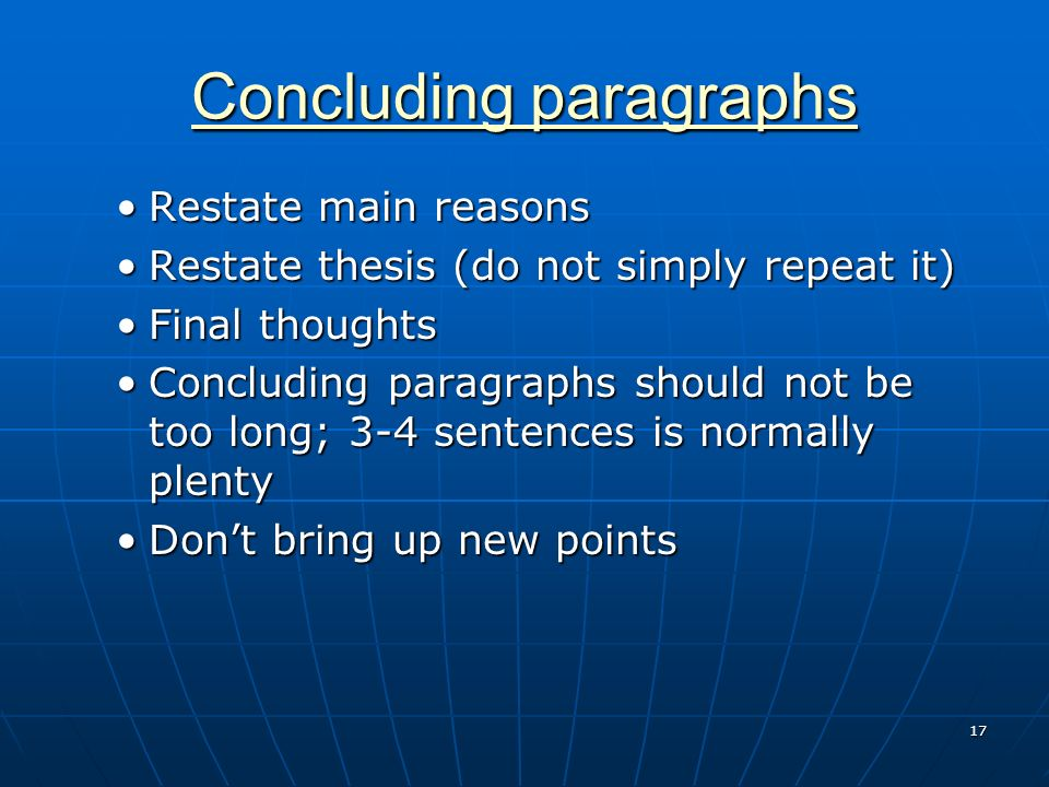 concluding sentence/clincher restate thesis in new words Academic resource center- five paragraph essay graphic organizer paragraph reader for thesis thesis statement academic resource center- five paragraph essay graphic organizer v paragraph v— restate thesis statement in different words recap in our sample paragraph the concluding.