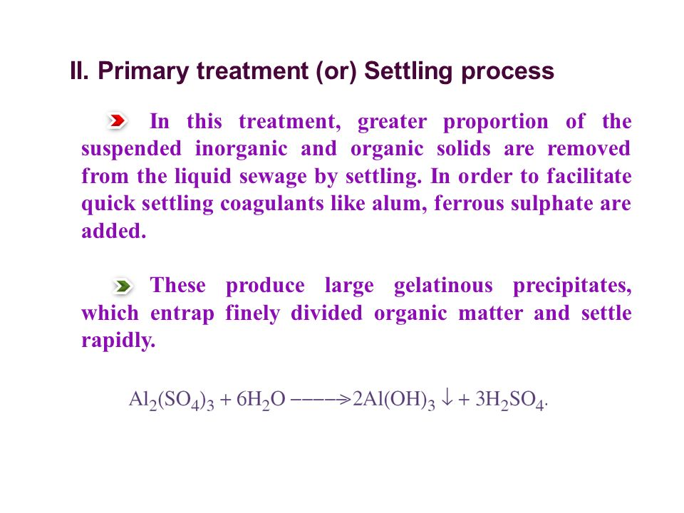 II. Primary treatment (or) Settling process