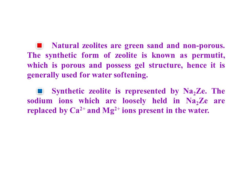 Natural zeolites are green sand and non-porous