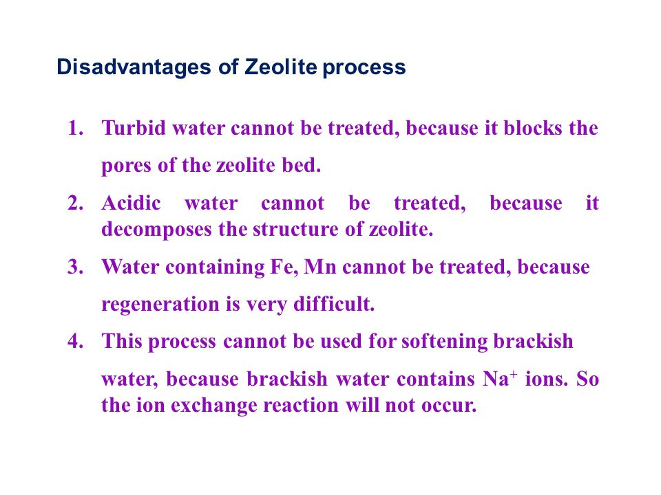 Disadvantages of Zeolite process