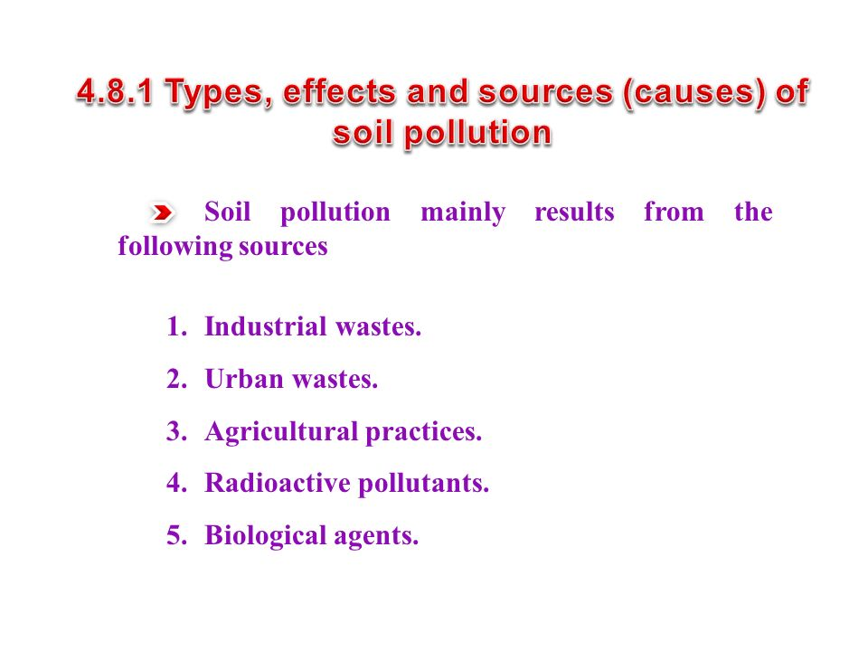 4.8.1 Types, effects and sources (causes) of