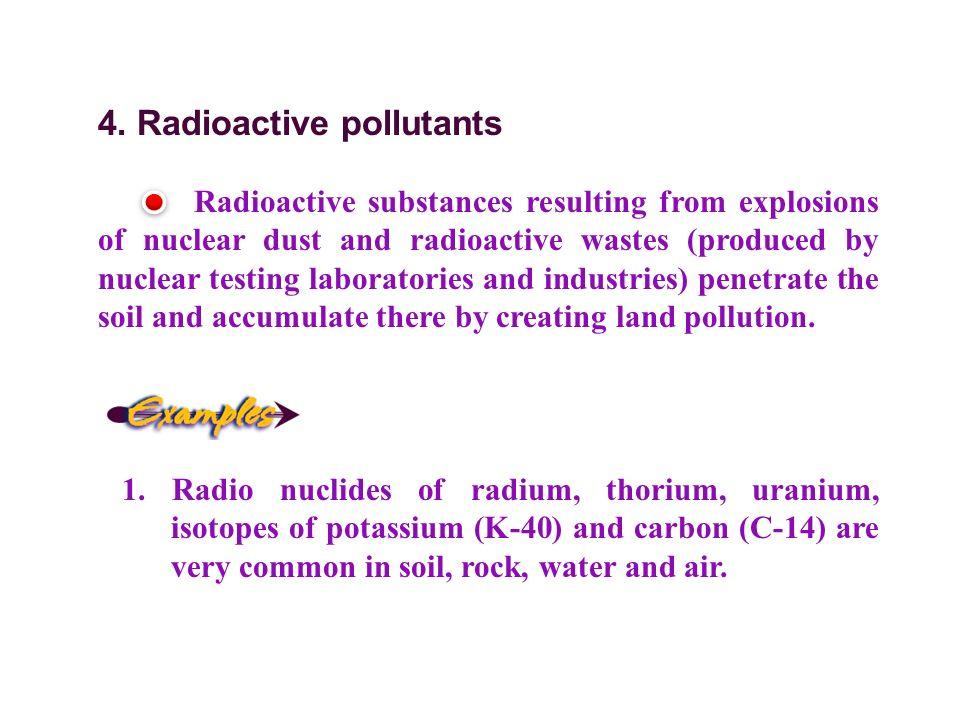 4. Radioactive pollutants