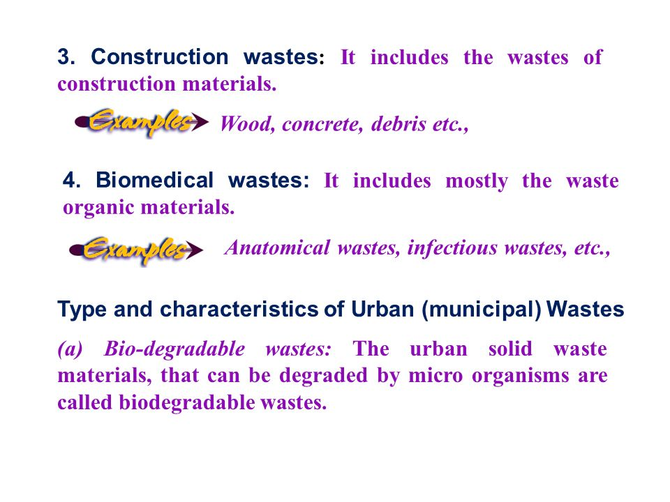 3. Construction wastes: It includes the wastes of construction materials.