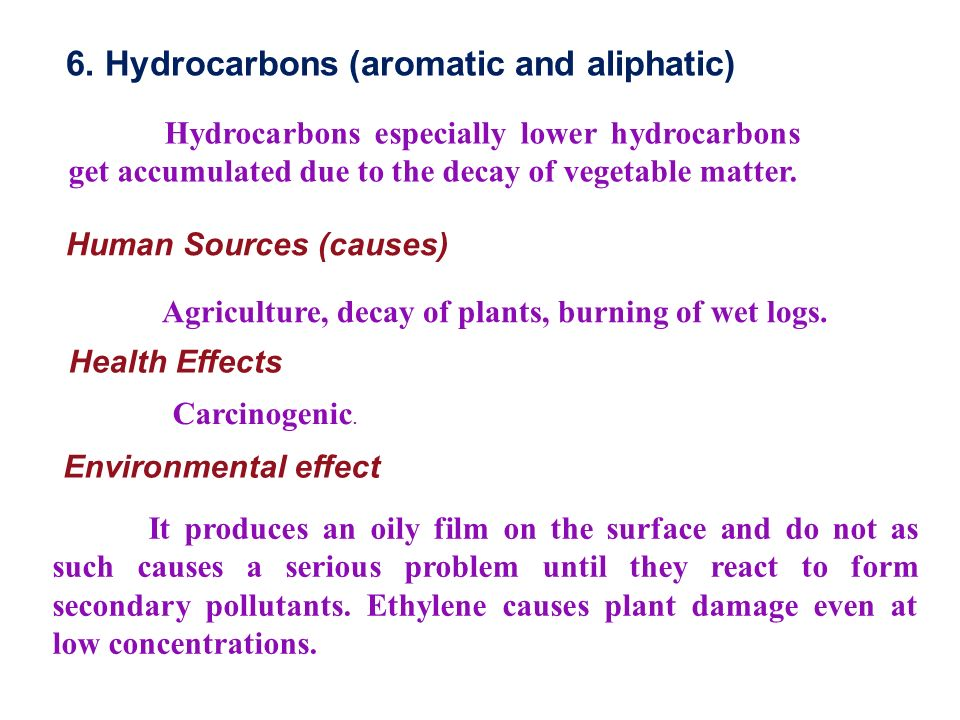 6. Hydrocarbons (aromatic and aliphatic)