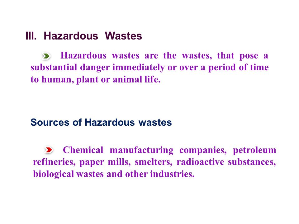 III. Hazardous Wastes