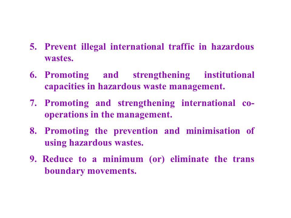 5. Prevent illegal international traffic in hazardous wastes.