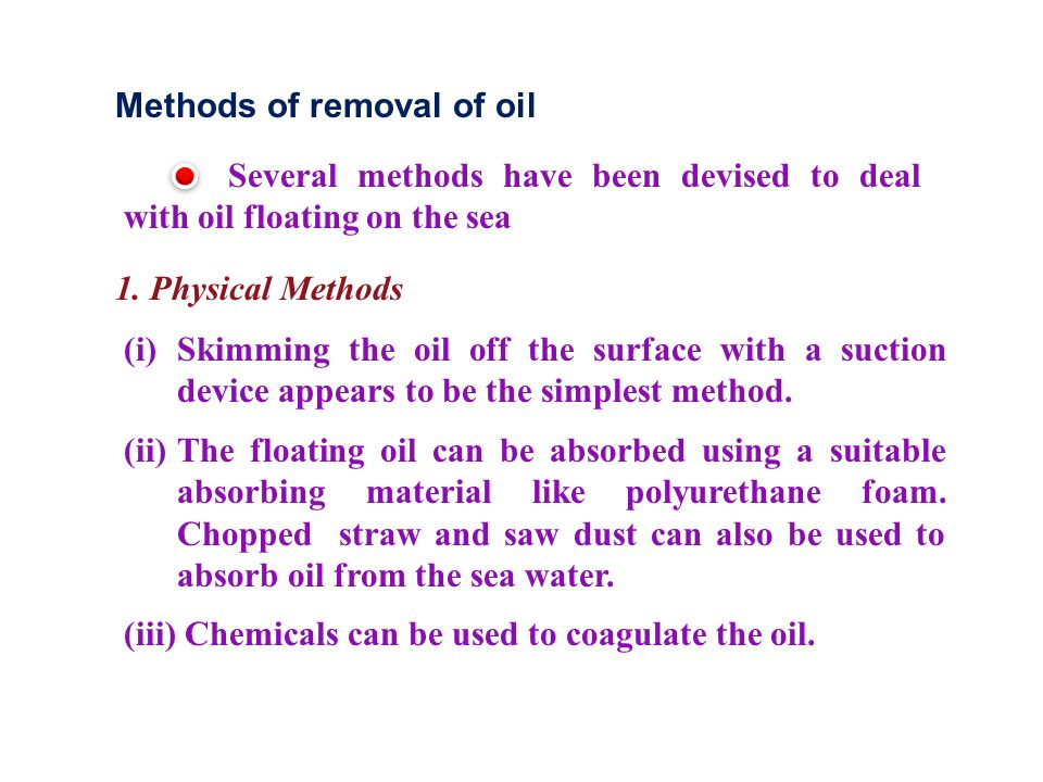 Methods of removal of oil