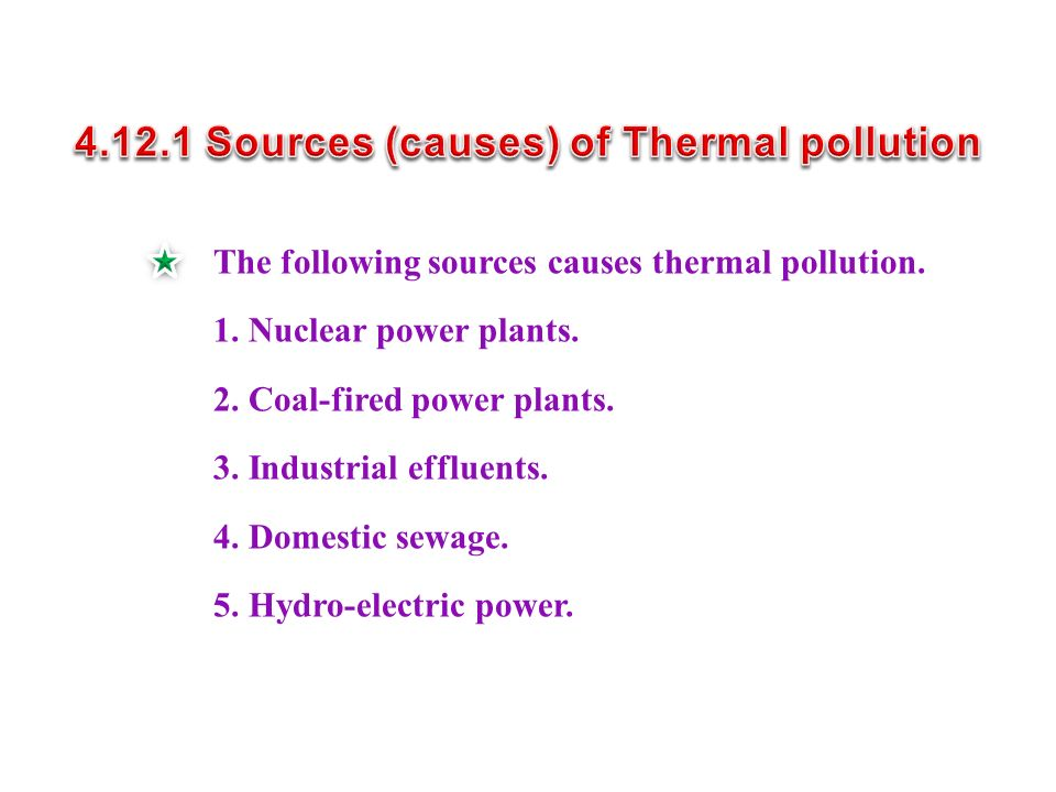 4.12.1 Sources (causes) of Thermal pollution