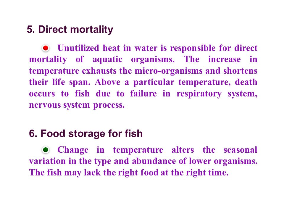 5. Direct mortality 6. Food storage for fish