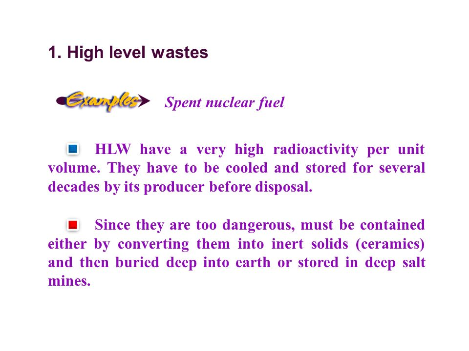 1. High level wastes Spent nuclear fuel