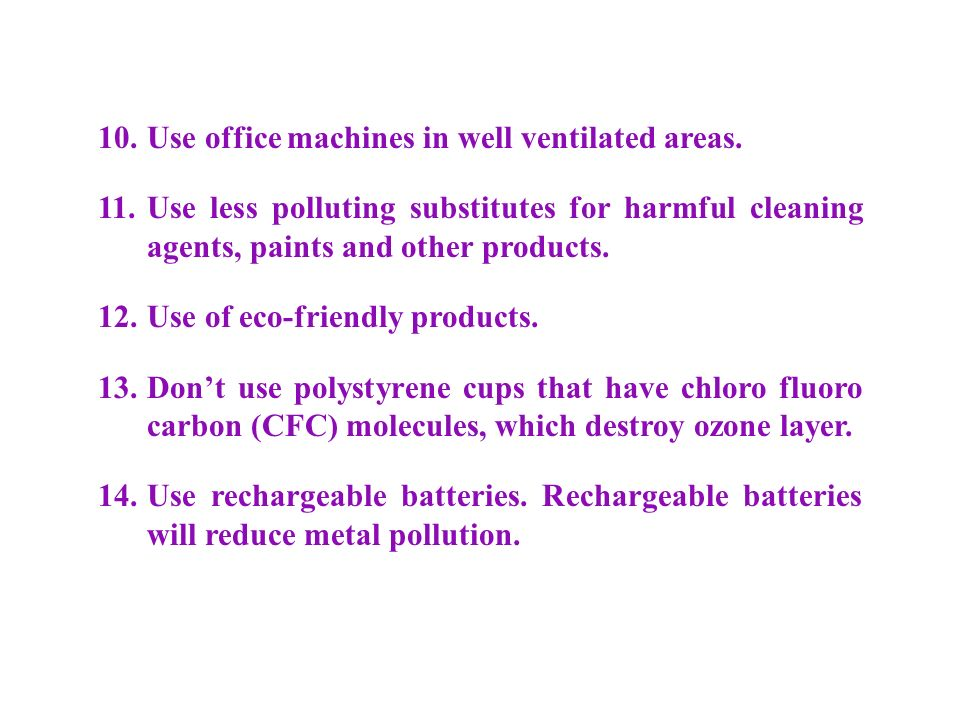 10. Use office machines in well ventilated areas.