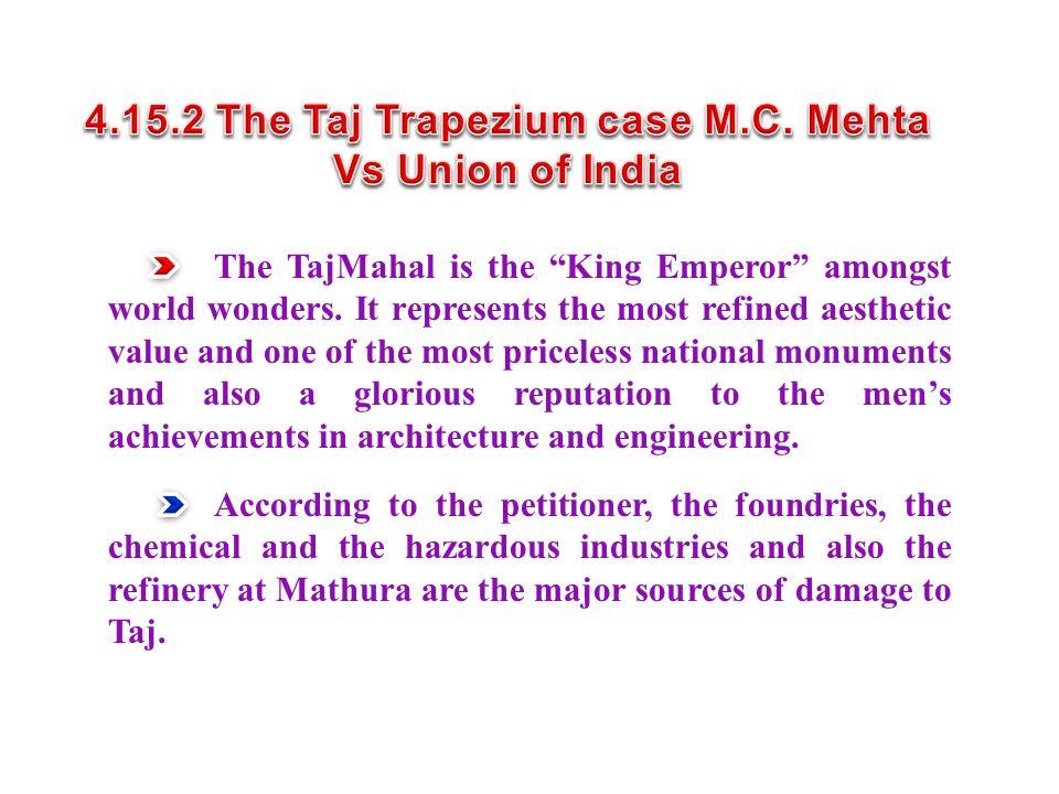 4.15.2 The Taj Trapezium case M.C. Mehta